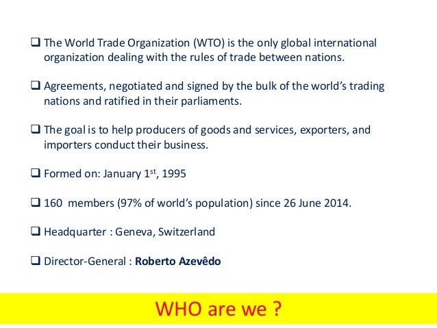 an overview of world trade organization World trade organization- brief overview 1 who we are  what we do  from gatt to wto from india's perspective important agreements what we stand for .