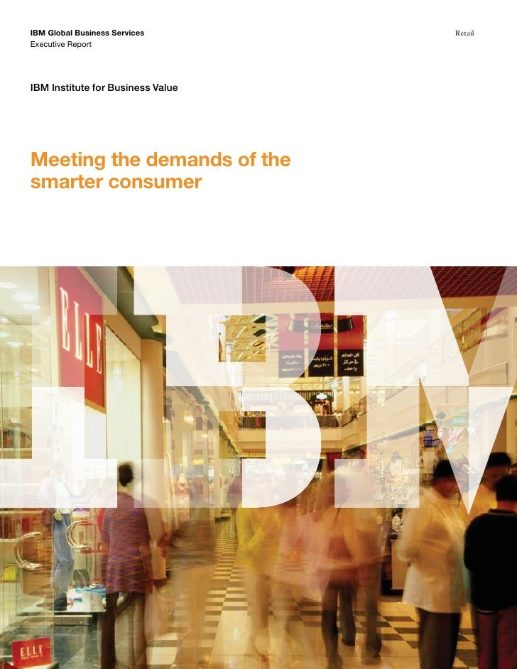 IBM Global Business Services       Retail Executive Report     IBM Institute for Business Value     Meeting the demands of...