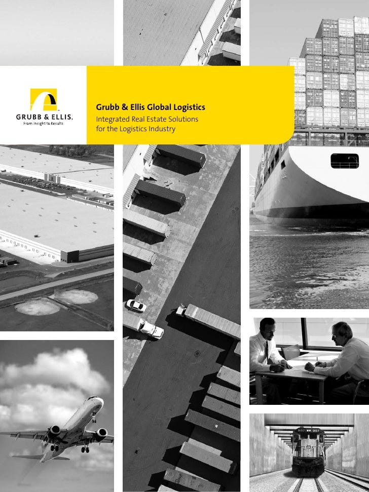 Grubb & Ellis Global Logistics Integrated Real Estate Solutions for the Logistics Industry