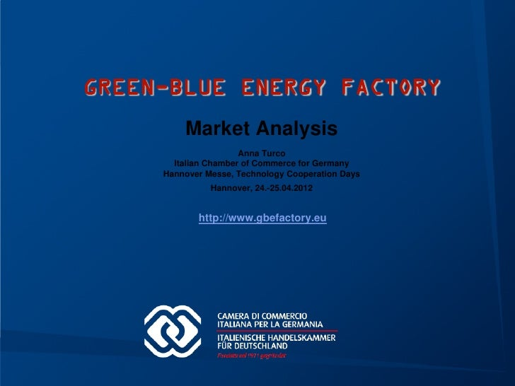 GREEN-BLUE ENERGY FACTORY         Market Analysis                      Anna Turco       Italian Chamber of Commerce for Ge...