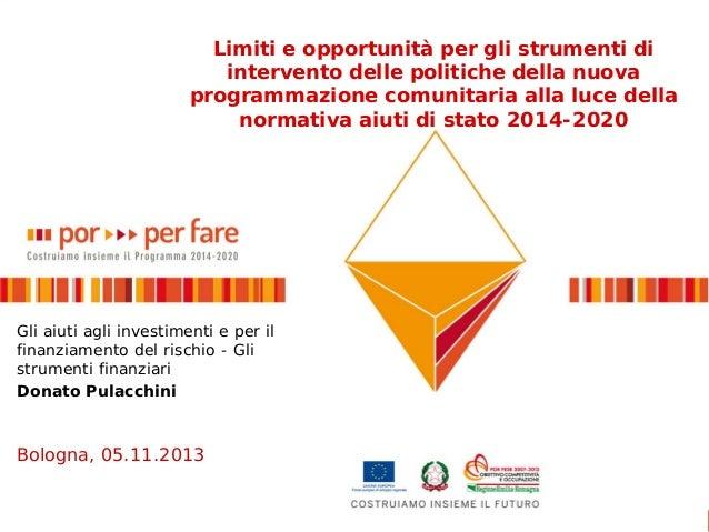 Limiti e opportunità per gli strumenti di intervento delle politiche della nuova programmazione comunitaria alla luce dell...