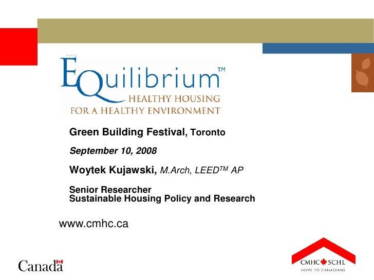 Green Building Festival, Toronto  September 10, 2008   Woytek Kujawski, M.Arch, LEEDTM AP  Senior Researcher  Sustainable ...