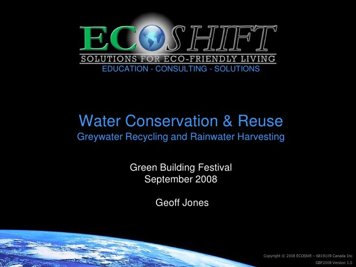 EDUCATION - CONSULTING - SOLUTIONS     Water Conservation & Reuse Greywater Recycling and Rainwater Harvesting            ...