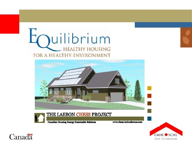 As part of CMHC's EQuilibrium Sustainable Housing Demonstration Initiative, CHESS proudly presents a house designed to pro...