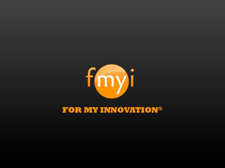 FOR MY INNOVATION®