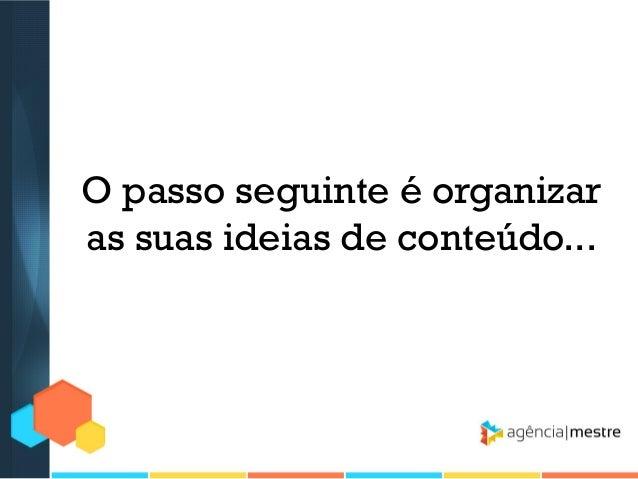 3º) PENSE NOS USUÁRIOS DE SMARTPHONES