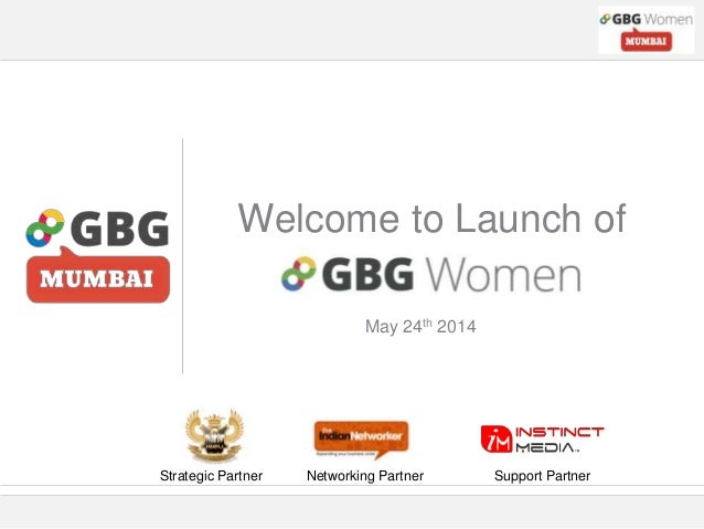 Welcome to Launch of Strategic Partner Networking Partner Support Partner May 24th 2014