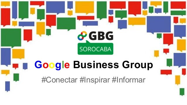 Google Business Group  #Conectar #Inspirar #Informar