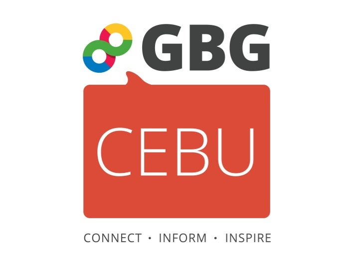 Speaker:            Fleire Castro                    GBG Cebu Founder/ManagerTable of Content:1.   Introduction about GBG ...