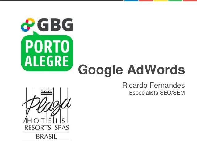 Google AdWords Ricardo Fernandes Especialista SEO/SEM