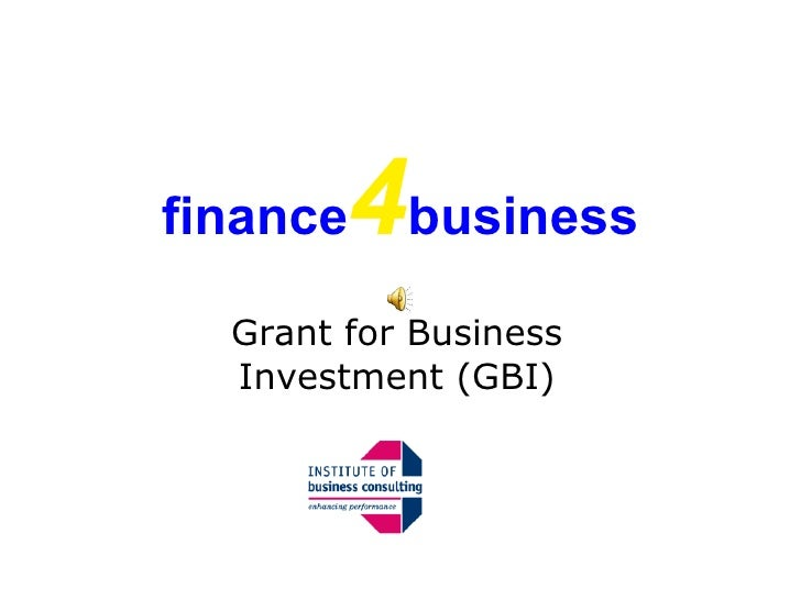 finance 4 business Grant for Business Investment (GBI)