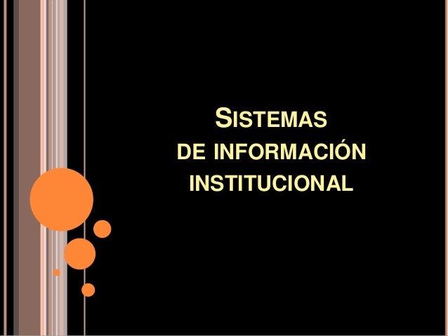 SISTEMASDE INFORMACIÓN INSTITUCIONAL
