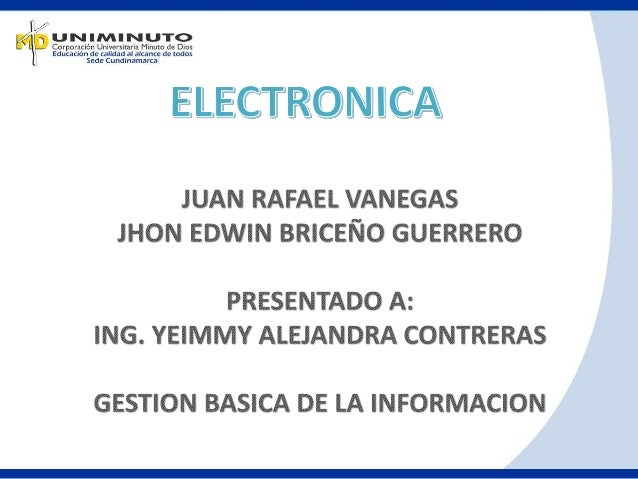 • La electrónica es la rama de la física y especialización de la ingeniería, que estudia y emplea sistemas cuyo funcionami...