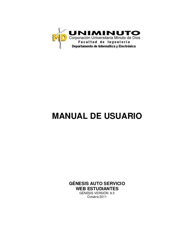 MANUAL DE USUARIO GÉNESIS AUTO SERVICIO WEB ESTUDIANTES GÉNESIS VERSIÓN 8.5 Octubre 2011