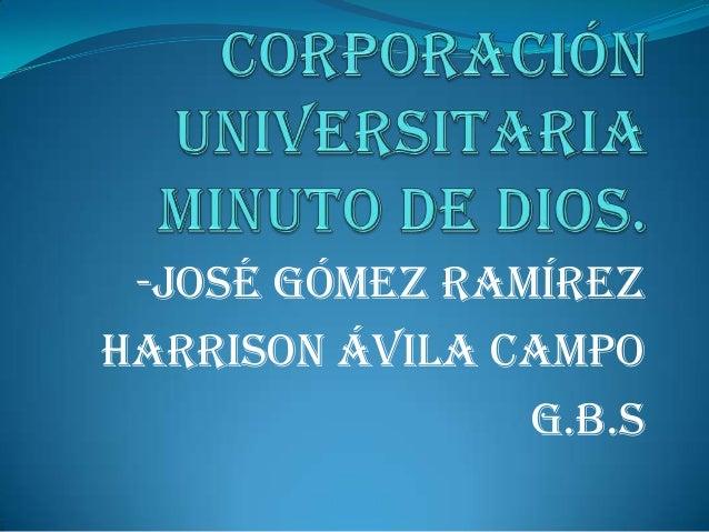 -José Gómez RamírezHarrison Ávila Campo                G.B.S