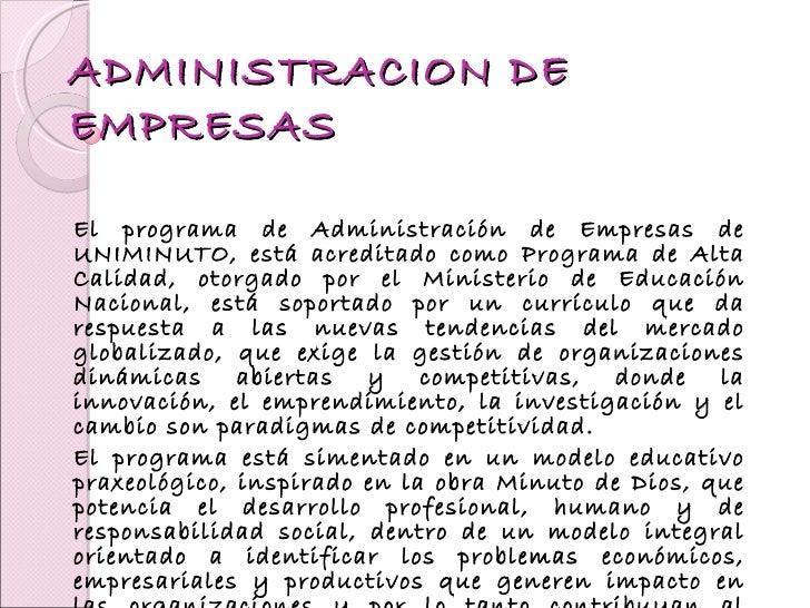 ADMINISTRACION DE EMPRESAS El programa de Administración de Empresas de UNIMINUTO, está acreditado como Programa de Alta C...