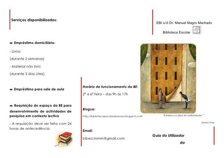 Serviços disponibilizados:                                                                                         EBI c/J...