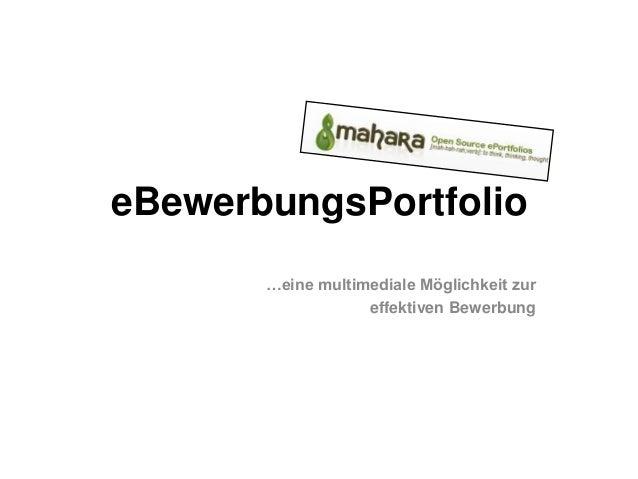 eBewerbungsPortfolio …eine multimediale Möglichkeit zur effektiven Bewerbung