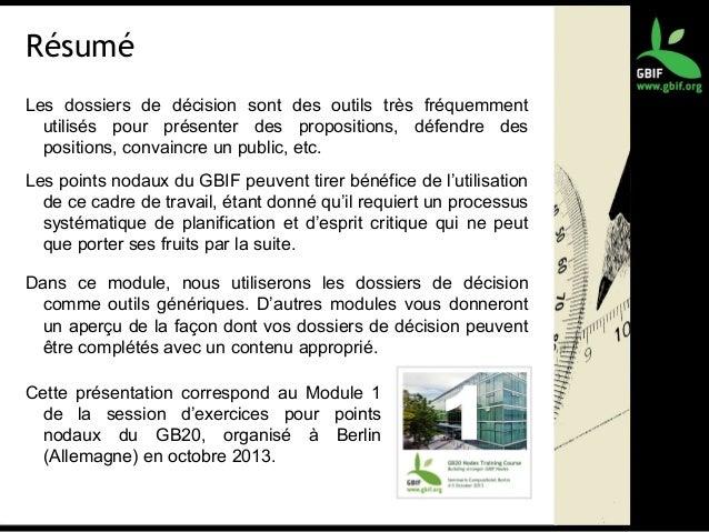 Résumé Les dossiers de décision sont des outils très fréquemment utilisés pour présenter des propositions, défendre des po...