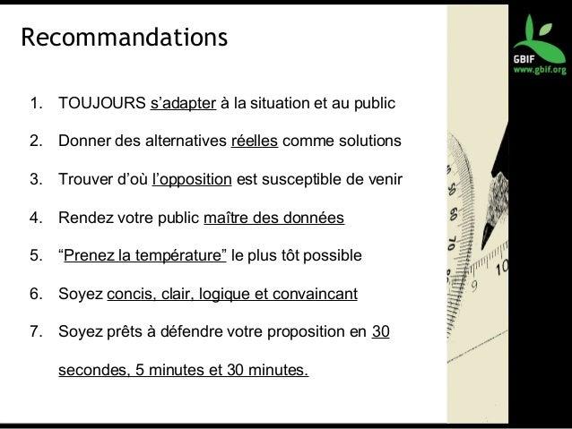 Recommandations 1. TOUJOURS s'adapter à la situation et au public 2. Donner des alternatives réelles comme solutions 3. Tr...