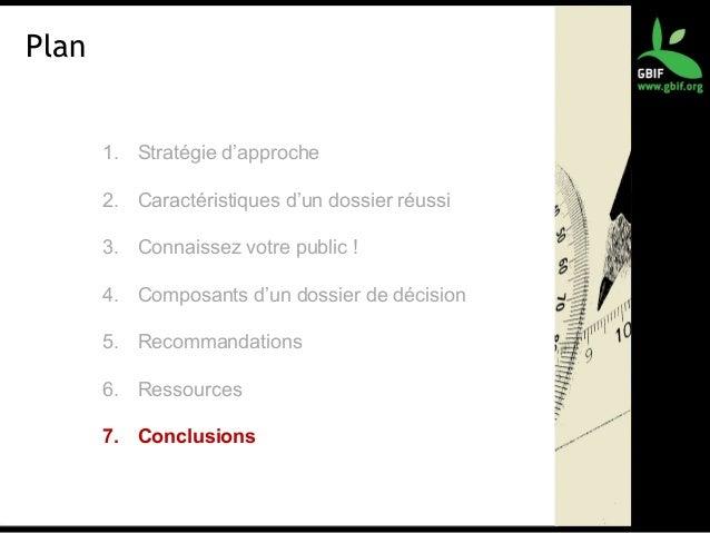 Plan 1. Stratégie d'approche 2. Caractéristiques d'un dossier réussi 3. Connaissez votre public ! 4. Composants d'un dossi...