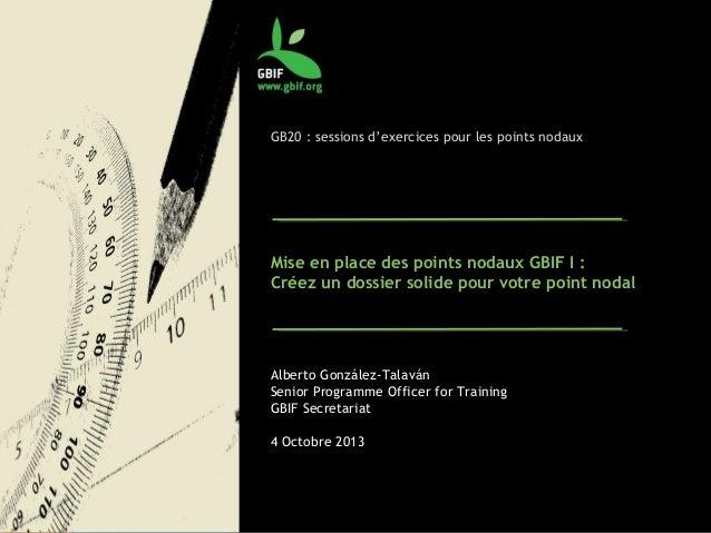 GB20 : sessions d'exercices pour les points nodaux Mise en place des points nodaux GBIF I : Créez un dossier solide pour v...