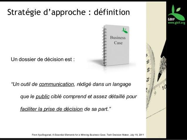 """Stratégie d'approche : définition Un dossier de décision est : """"Un outil de communication, rédigé dans un langage que le p..."""