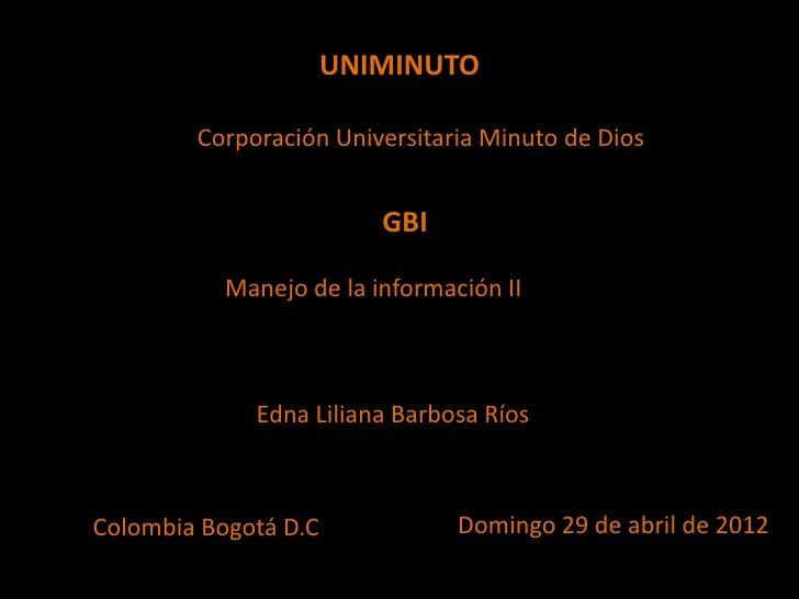 UNIMINUTO          Corporación Universitaria Minuto de Dios                              GBI              Manejo de la inf...