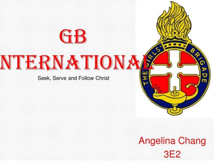 GBnternational  Seek, Serve and Follow Christ                                  Angelina Chang                             ...