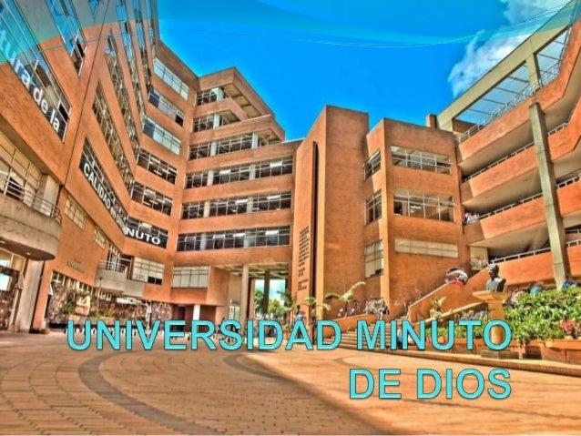 Misión  El Sistema Universitario UNIMINUTO inspirado en el  Evangelio, la espiritualidad Eudista y la Obra Minuto  de Dios...