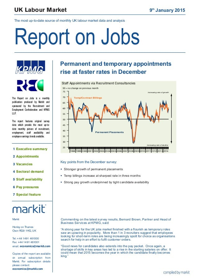 UK Labour Market 9th January 2015 The most up-to-date source of monthly UK labour market data and analysis Report on Jobs...