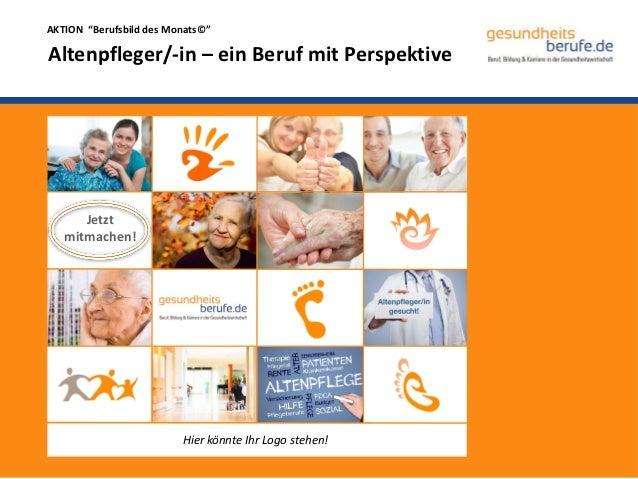 """AKTION """"Berufsbild des Monats©""""Altenpfleger/-in – ein Beruf mit Perspektive      Jetzt   mitmachen!                       ..."""