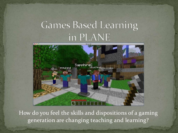 How do you feel the skills and dispositions of a gaming  generation are changing teaching and learning?