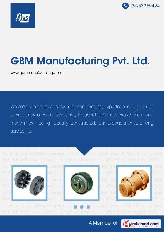 09953359424A Member ofGBM Manufacturing Pvt. Ltd.www.gbmmanufacturing.comIndustrial Coupling Brake Drum Coupling Flexible ...