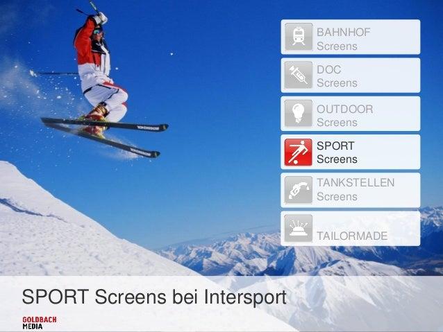 SPORT Screens bei Intersport BAHNHOF Screens DOC Screens OUTDOOR Screens SPORT Screens TANKSTELLEN Screens TAILORMADE