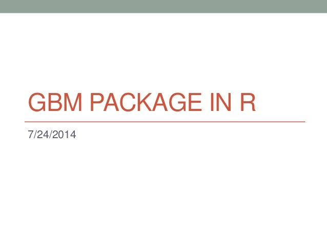 gbm package in r 7242014