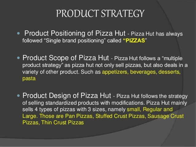 pizza hut service operation strategies Yum brands china investor  world class operation to support new sales layer (breakfast, delivery)  pizza hut home service 43.
