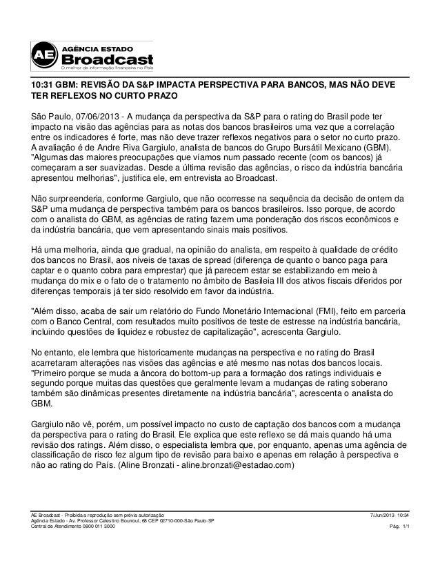 7/Jun/2013 10:34Pág. 1/1AE Broadcast - Proibida a reprodução sem prévia autorizaçãoAgência Estado - Av. Professor Celestin...
