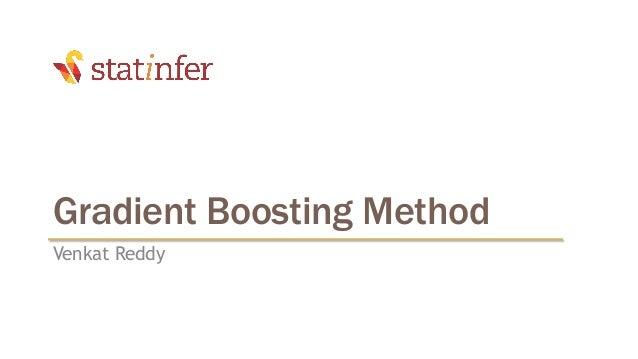 Gradient Boosting Method Venkat Reddy