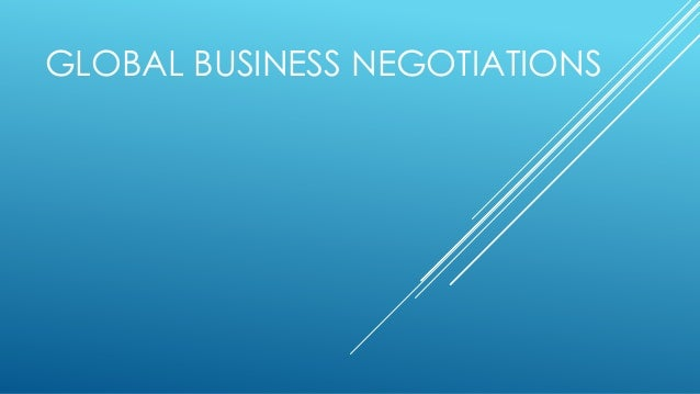 GLOBAL BUSINESS NEGOTIATIONS
