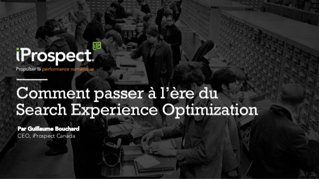 Par Guillaume Bouchard CEO, iProspect Canada