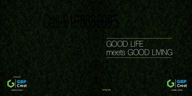GOOD LIFE  meets GOOD LIVING  Crest  coming soon KHARAR, MOHALI  coming soon  Crest  KHARAR, MOHALI  Call-8198889995