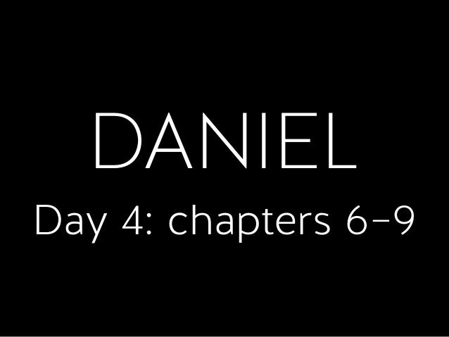DANIEL Day 4: chapters 6–9