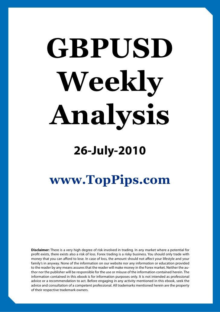 GBPUSD           Weekly           Analysis                              26-July-2010              www.TopPips.com     Disc...