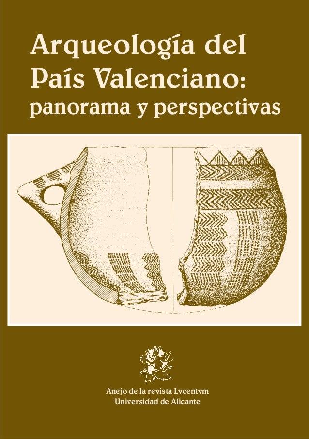 Arqueología del País Valenciano: panorama y perspectivas           Anejo de la revista Lvcentvm         Universidad de Ali...