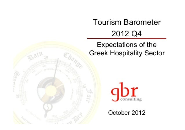 Tourism Barometer      2012 Q4  Expectations of theGreek Hospitality Sector      October 2012