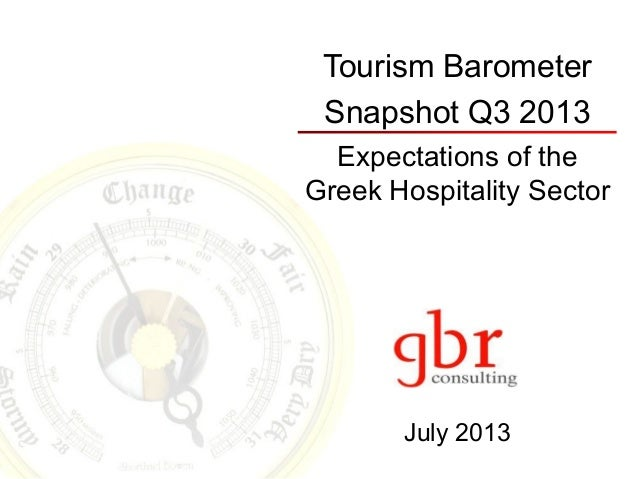 Tourism Barometer Snapshot Q3 2013 Expectations of the Greek Hospitality Sector  July 2013