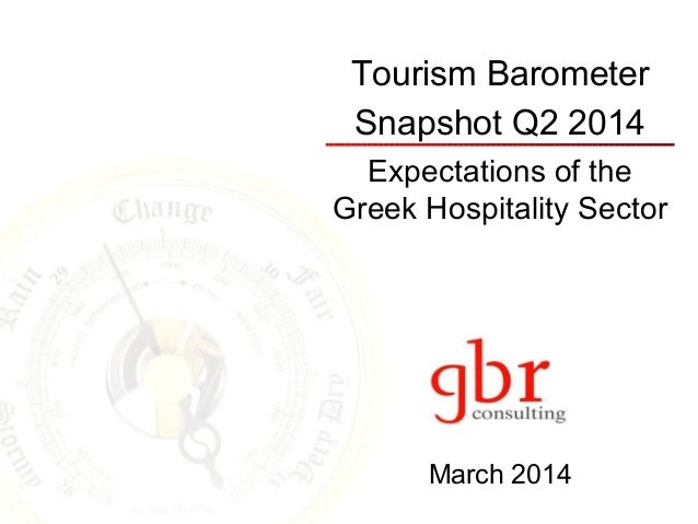 Tourism Barometer Snapshot Q2 2014 Expectations of the Greek Hospitality Sector March 2014