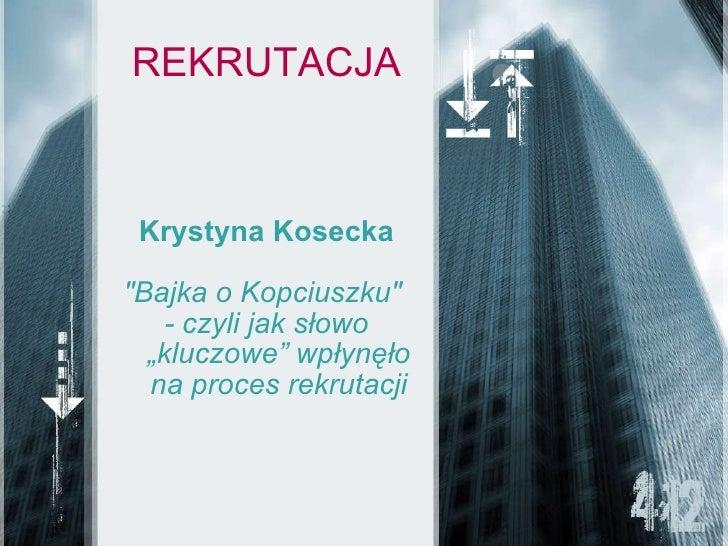 """REKRUTACJA Krystyna Kosecka """"Bajka o Kopciuszku""""  - czyli jak słowo """"kluczowe"""" wpłynęło na proces rekrutacji"""