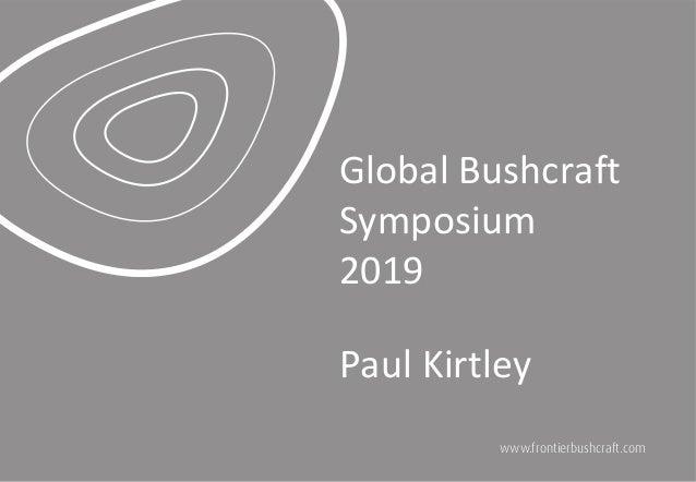 PaulKirtley GlobalBushcraft Symposium 2019
